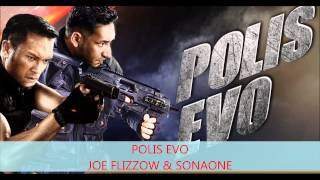 POLIS EVO HD-JOE FLIZZOW & SONAONE