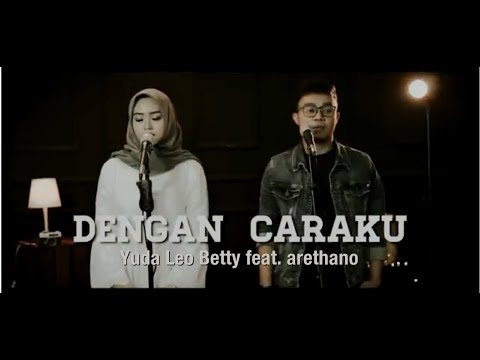 Arsy Widianto Ft Brisia Jodie Dengan Caraku Yuda Leo Betty Cover Feat Arethano