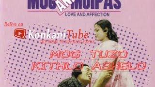 Mog Tuzo Kithlo Ashelom   Mog Ani Maipas   Konkani Movie song