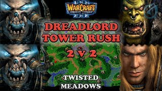 Grubby | Warcraft 3 The Frozen Throne | 2v2 - UD&UD v Orc&HU - Dreadlord Tower Rush Twisted Meadows