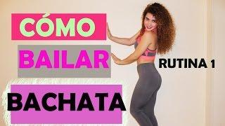 Cómo bailar bachata,explicación de pasos,rutina 1.