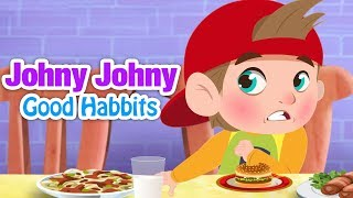 Johny Johny Yes Papa | Good Habits For Kids | Nursery Rhymes and Kids Songs