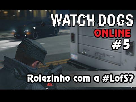 Watch Dogs Online #5: Rolezinho da #LofS? Se Liga nos Próximos