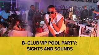 B-Club VIP pool party: Sights and Sounds