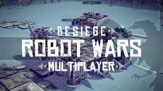 BESIEGE MULTIPLAYER | ROBOT WARS - Let