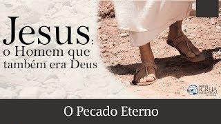 O Pecado Eterno - Augustus Nicodemus