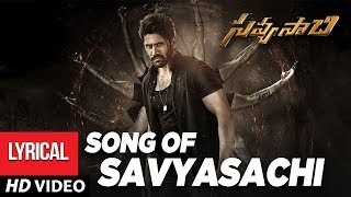 Savyasachi Full Song with Lyrics - Song of Savyasachi   Naga Chaitanya   MM Keeravaani