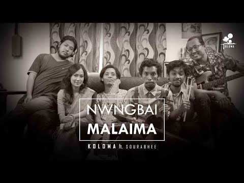 KOLOMA ft. Sourabhee Debbarma - Nwngbai Malaima