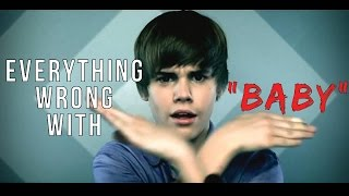 everything wrong with justin bieber and quot baby and quot