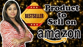 Ecommerce Seller Strategy Part 1 | How to Get Product Ideas from Amazon Best Seller List in Hindi