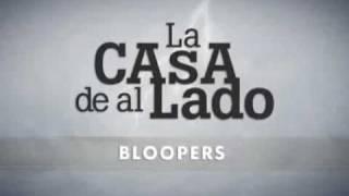Bloopers La Casa de al Lado