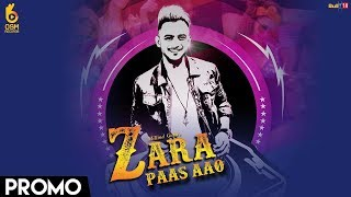 Zara Paas Aao (Promo) Millind Gaba Ft. Xeena || OSM Records || Releasing on 29 March 2018