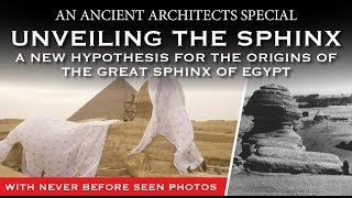 A NEW Hypothesis for the Origins of the Great Sphinx of Egypt | Ancient Architects