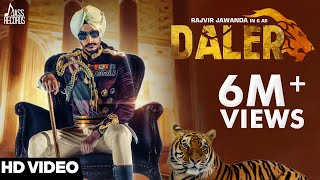 Daler | Rajvir Jawanda Ft. MixSingh | ( Full HD) | New Punjabi Songs 2017| Latest Punjabi Song 2017
