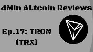 4Minute Altcoin Reviews Ep.17: TRON (TRX)