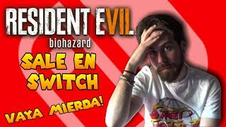 Resident Evil 7 en NINTENDO SWITCH!!! PERO VAYA MIERDA!!