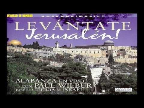 Paul Wilbur 1999 Levántate Jerusalén Full Album