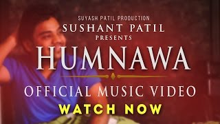 HUMNAWA :  Sushant Patil [ Official Music Video ]