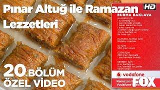 Burma Baklava... Pınar Altuğ ile Ramazan Lezzetleri 20. Bölüm
