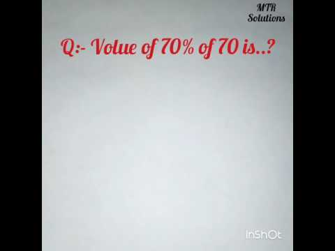 Volue of 70% of 70 . Problem solving method