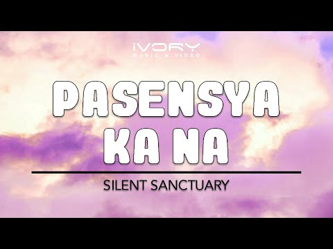 Pasensya Ka Na | Silent Sanctuary | Official Lyric Video