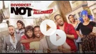 Divorce Not Allowed 2018 Latest Nollywood Movie Hits CinemasCinemas this April