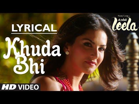 'Khuda Bhi' Video Song with LYRICS | Sunny Leone | Mohit Chauhan | Ek Paheli Leela