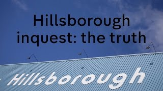 Hillsborough inquest: the real truth after 27 years