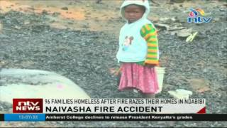 Naivasha fire: 96 families homeless after fire razes their homes in Ndabibi