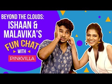 Ishaan Khatter and Malavika Mohanan's fun chat with Pinkvilla | Beyond The Clouds