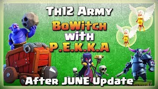 TH12 Army: Max BOWITCH + P.E.K.K.A | After JUNE Update | TH12 War Strategy #03 | COC 2018 |