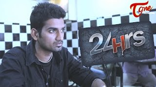 24 Hours | Latest Telugu Short Film 2016 | by Guna Govind
