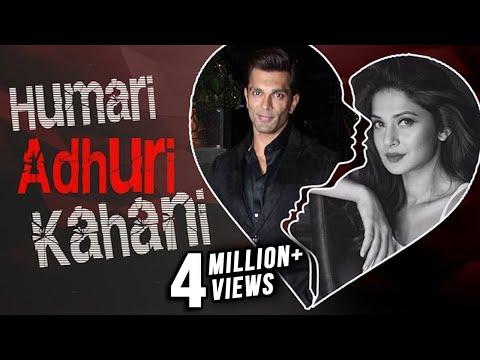 Karan Singh Grover & Jennifer Winget   HUMARI ADHURI KAHANI   Break Up Story