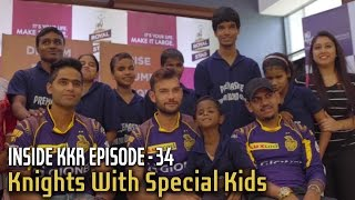 Knights with Special Kids | Inside KKR - Episode 34 | VIVO IPL 2016