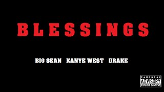 Big Sean - Blessings feat Kanye West & Drake [HQ]