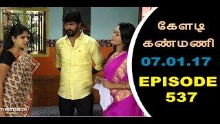 Keladi Kanmani Sun Tv Episode  537 07/01/2017