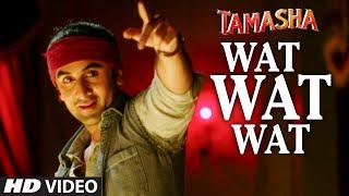 Wat Wat Wat VIDEO Song Tamasha Ranbir Kapoor Deepika Padukone TSeries