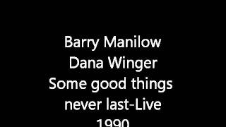 Barry Manilow. and Debra Byrd Some Good things never last