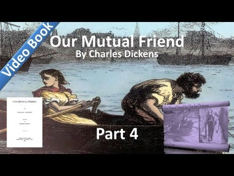 Part 04 Our Mutual Friend Audiobook by Charles Dickens Book 1 Chs 14 17