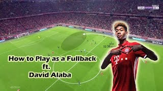 How to Play as a Fullback ft.  David Alaba | Tactical Analysis