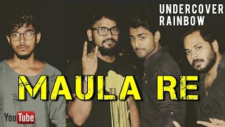 Maula Re | (Official Music Video) | New Hindi Song 2017 ||  by_UndercoveR RainboW