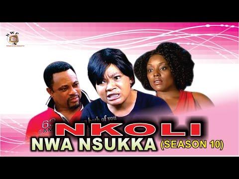 Nkoli Nwa Nsukka Season 10 - Latest Nigerian Nollywood Igbo movie
