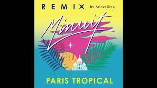 Minuit - Paris Tropical (Arthur King Remix)