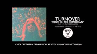 Turnover - Dizzy On The Comedown
