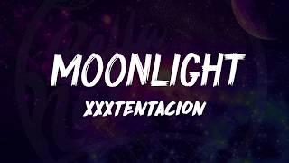 XXXTentacion - Moonlight (Lyrics) 🎵