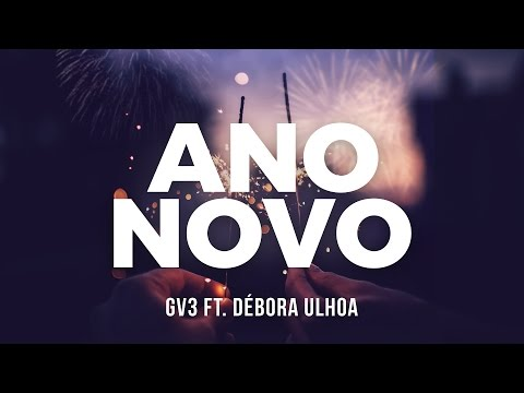 GV3 ft. Débora Ulhoa - Ano Novo (Lyric Video)