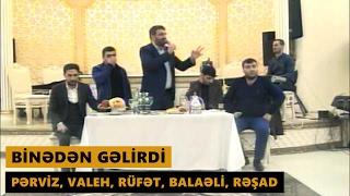 BINEDEN GELIRDI 2017 (Perviz Bulbule, Resad Dagli, Rufet Nasosnu, Valeh Lerik, Balaeli) Meyxana