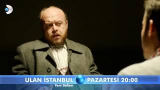 Ulan İstanbul 25. Bölüm Fragmanı