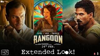 Extended Look | Rangoon | Kangana Ranaut, Shahid Kapoor and Saif Ali Khan