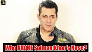Who BROKE Salman Khan's Nose? | Salman Khan Fights In Real Life